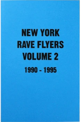 New York Rave Flyers 1990-1995 Volume 2