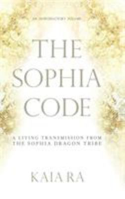 Sophia Code:A Living Transmission From..