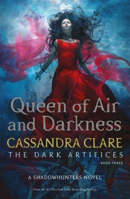 Queen of Air and Darkness (#3 Dark Artifices)