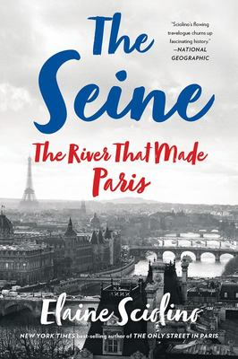 The Seine - The River That Made Paris