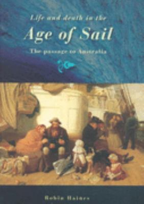Life and Death in the Age of Sail - The Passage to Australia