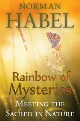 Rainbow of Mysteries - Meeting the Sacred in Nature
