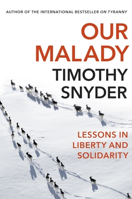 Our Malady - Lessons in Liberty and Solidarity
