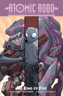 Atomic Robo Vol.10: Atomic Robo and the Ring of Fire