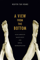 A View from the Bottom - Asian American Masculinity and Sexual Representation