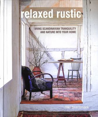 Relaxed Rustic: Bring the Tranquility of Nature into Your Home