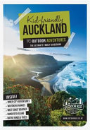 Kid-Friendly Auckland - 70 Outdoor Adventures