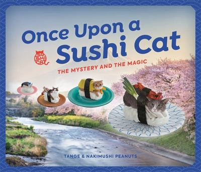 Once upon a Sushi Cat - The Mystery and the Magic