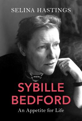 Sybille Bedford - An Appetite for Life