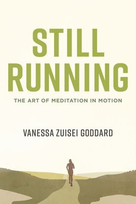 Still Running - The Art of Meditation in Motion