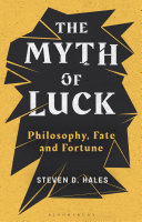 The Myth of Luck - Philosophy, Fate, and Fortune