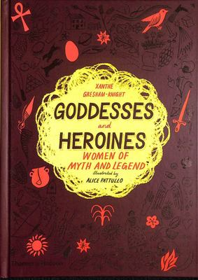 Goddesses and Heroines - Women of Myth and Legend