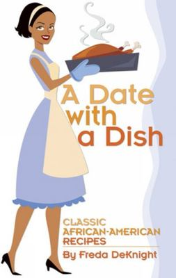 A DATE WITH A DISH CLASSIC AFRICAN-AMERICAN RECIPES