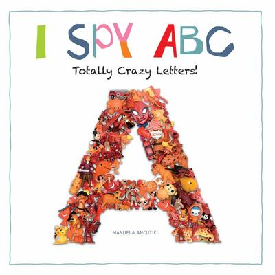 I Spy ABC - Totally Crazy Letters!