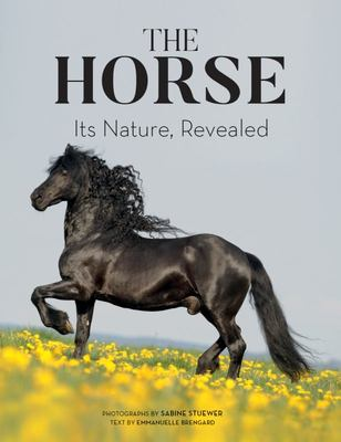 The Horse - Its Nature, Revealed