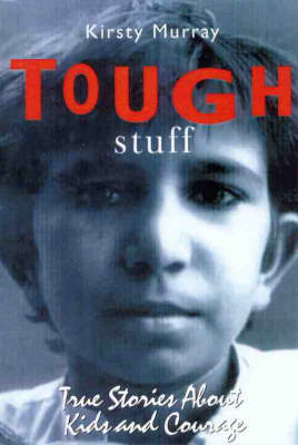 Tough Stuff:  True StoriesAbout Kids and Courage