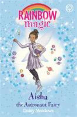 Aisha the Astronaut Fairy (Rainbow Magic Discovery Fairies #1)