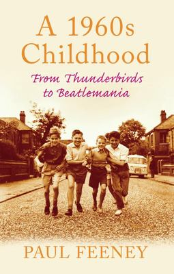 A 1960s Childhood - From Thunderbirds to Beatlemania