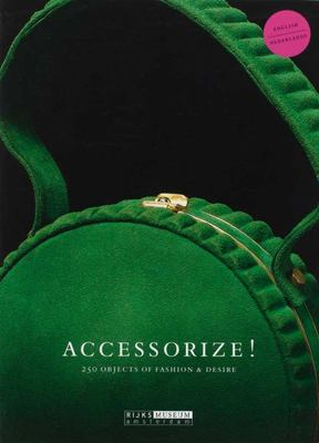 ACCESSORIZE! 250 OBJECTS OF FASHION AND