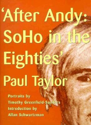 After Andy: SoHo in the Eighties