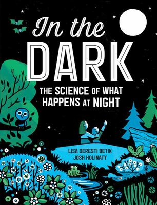 In the Dark - The Science of What Happens at Night