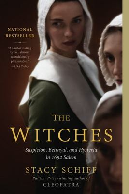 WITCHES SUSPICION BETRAYAL AND HYSTERIA IN 1692 SALEM
