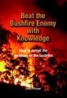 Beat the Bushfire Enemy With Knowle