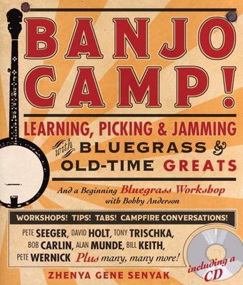 Banjo Camp!: Learning, Picking and Jamming with Bluegrass and Old-time Greats
