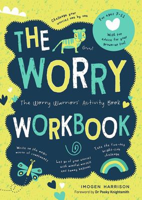 The Worry Workbook - The Anti-Worry Activity Book