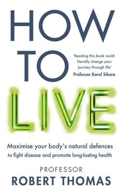 How to Live - A Lifestyle Manual to Avoid Chronic Disease and Live a Long and Healthy Life