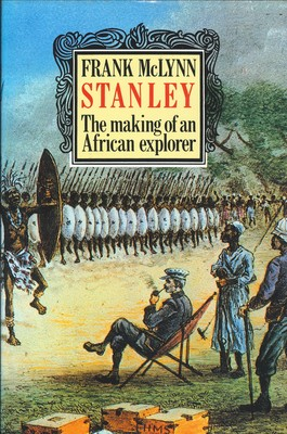 Stanley - The Making of an African Explorer