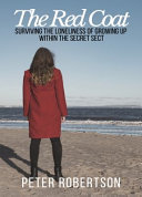 The Red Coat - Surviving the Loneliness of Growing up Within the Secret Sect