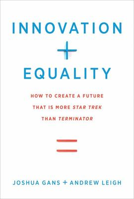Innovation + Equality - How to Create a Future That Is More Star Trek Than Terminator