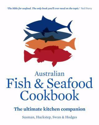 Australian Fish and Seafood Cookbook: The Ultimate Kitchen Companion