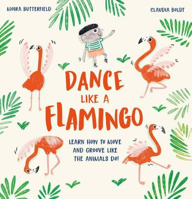 Dance Like a Flamingo - Move and Groove Like the Animals Do!