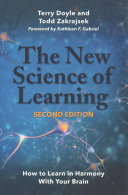 The New Science of Learning - How to Learn in Harmony with Your Brain
