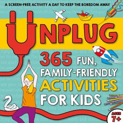 Unplug - 365 Fun, Family-Friendly Activities for Kids