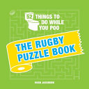 52 Things to Do While You Poo - The Rugby Puzzle Book