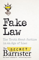 Fake Law - The Truth about Justice in an Age of Lies