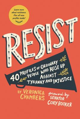 Resist - 40 Profiles of Ordinary People Who Rose up Against Tyranny and Injustice