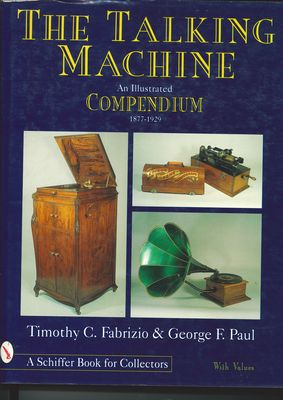 The Talking Machine: an Illustrated Compendium 1877-1929