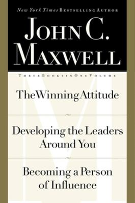 The Winning Attitude - Developing the Leaders Around You - Becoming a Person of Influence
