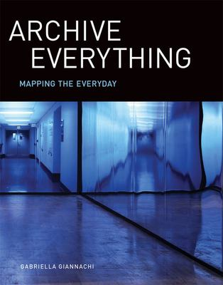 Archive Everything - Mapping the Everyday