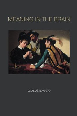 Meaning in the Brain