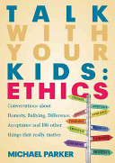 Ethics 101: Conversations to Have With Your Kids/Parents