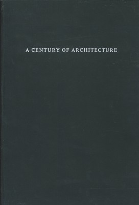 A Century of Architecture