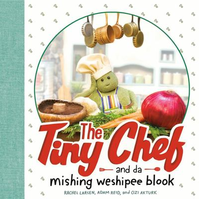 The Tiny Chef - And Da Mishing Weshipee Blook