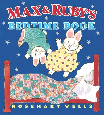 MAX AND RUBYS BEDTIME BOOK (H/B)