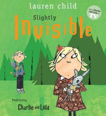 SLIGHTLY INVISIBLE CHARLIE AND LOLA