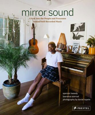 Mirror Sound - The People and Processes Behind Self-Recorded Music